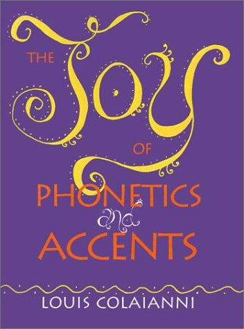 The Joy of Phonetics and Accents 9780972745000