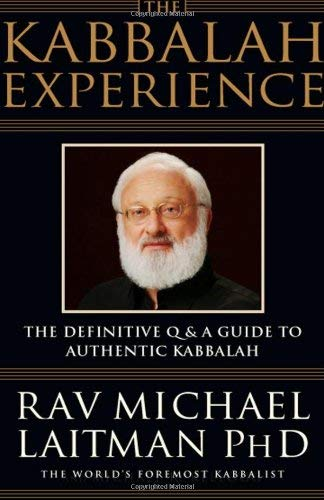 The Kabbalah Experience: The Definitive Q & A Guide to Authentic Kabbalah 9780973826807