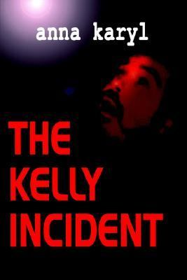 The Kelly Incident 9780975264522