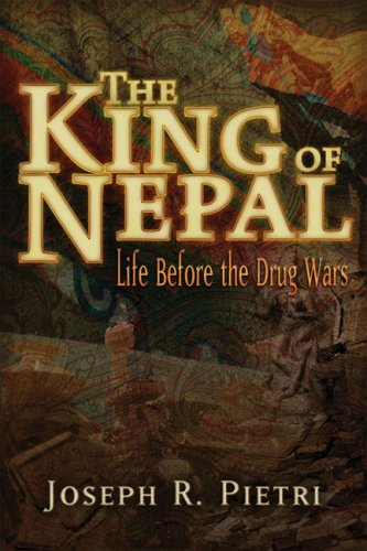 The King of Nepal: Life Before the Drug Wars 9780979988660