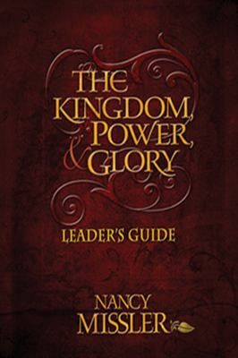 The Kingdom, Power, & Glory 9780979513688