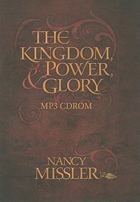 The Kingdom, Power, & Glory 9780979513695