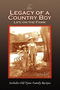 The Legacy of a Country Boy 9780977781805
