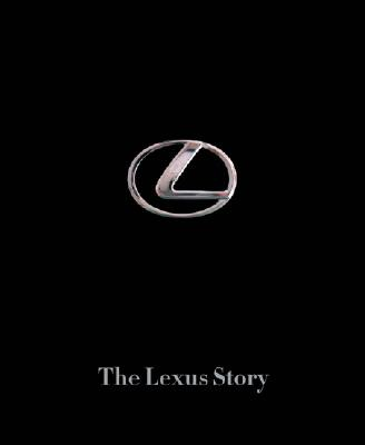 The Lexus Story: The Behind the Scenes Story of the #1 Automotive Luxury Bran 9780971793576