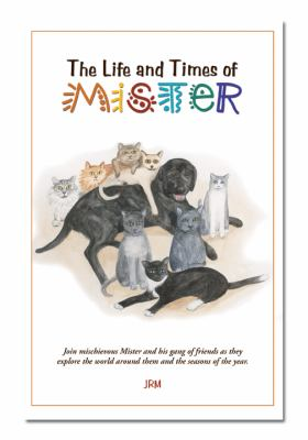 The Life and Times of Mister 9780977630097