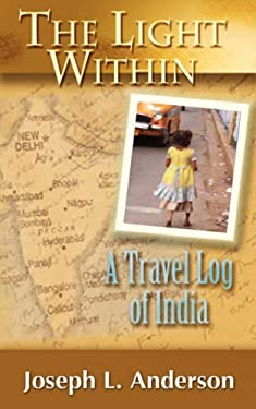 The Light Within: A Travel Log of India 9780977228393