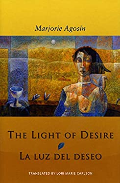 The Light of Desire/La Luz del Deseo 9780974888170