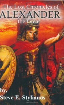 The Lost Chronicles of Alexander the Great 9780974993324