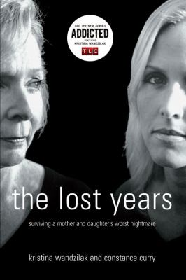 The Lost Years: Surviving a Mother and Daughter's Worst Nightmare 9780977761814