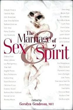 The Marriage of Sex and Spirit: Relationships at the Heart of Conscious Evolution 9780971088863
