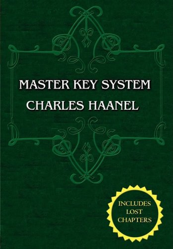 The Master Key System (Unabridged Ed. Includes All 28 Parts) by Charles Haanel 9780978053581