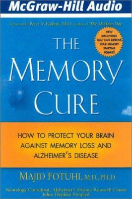 The Memory Cure: New Discoveries on How to Protect Your Brain Against Memory Loss and Alzheimer's Disease 9780972488969