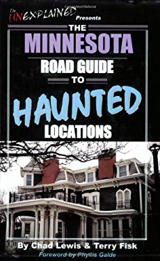 The Minnesota Road Guide to Haunted Locations 9780976209928