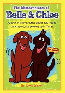 The Misadventures of Belle and Chloe 9780979933516