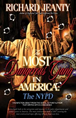 The Most Dangerous Gang in America: The NYPD 9780976927792