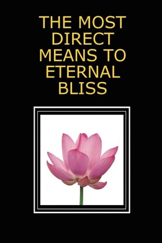 The Most Direct Means to Eternal Bliss 9780979726781