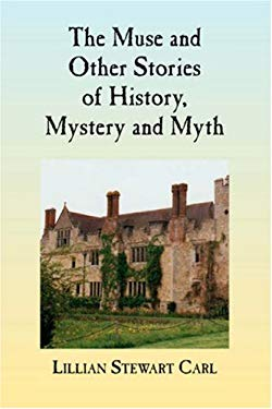 The Muse and Other Stories of History, Mystery and Myth 9780976518556