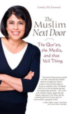 The Muslim Next Door: The Qur'an, the Media, and That Veil Thing 9780974524566
