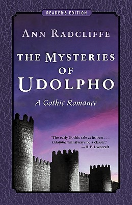 The Mysteries of Udolpho: A Gothic Romance (Reader's Edition) 9780979729003