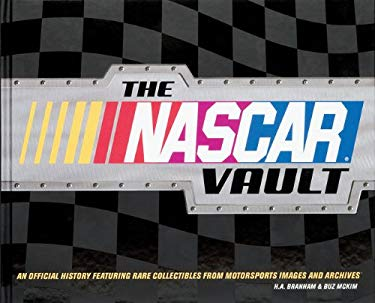 The NASCAR Vault: An Official History Featuring Rare Collectibles from Motorsports Images and Archives [With Misc. Collectibles] 9780974848624
