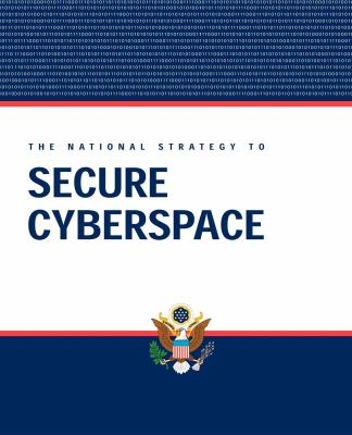 National Strategy to Secure Cyberspace 9780976090144