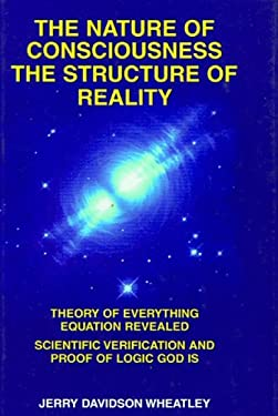 The Nature of Consciousness, Structure of Reality 9780970316103