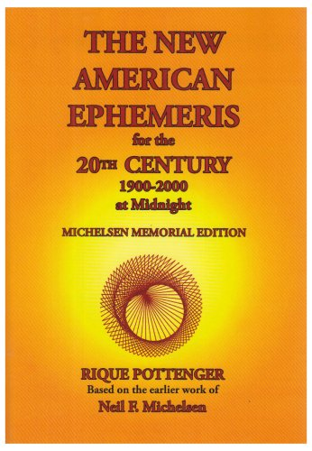 The New American Ephemeris for the 20th Century, 1900-2000 at Midnight 9780976242291