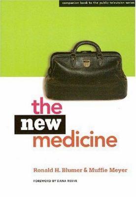 The New Medicine: Companion Book to the Public Television Series 9780977829910