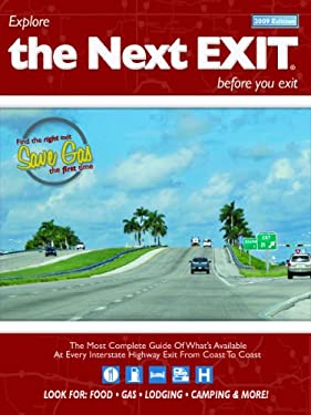 The Next Exit: The Most Complete Guide of What's Available at Every Interstate Highway Exit from Coast to Coast 9780971407374