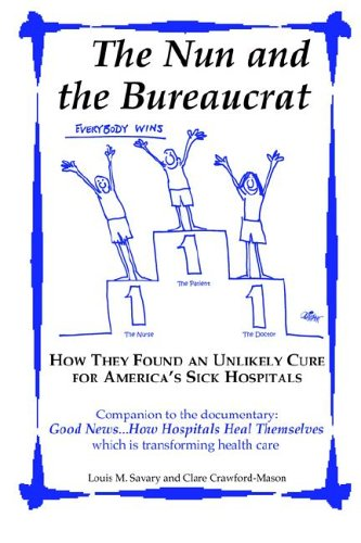 The Nun and the Bureaucrat--How They Found an Unlikely Cure for America's Sick Hospitals 9780977946105