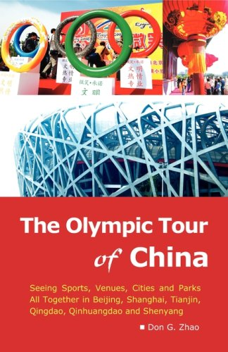 The Olympic Tour of China: Seeing Sports, Venues, Cities and Parks All Together 9780976118336