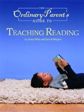 The Ordinary Parent's Guide to Teaching Reading 9780972860314
