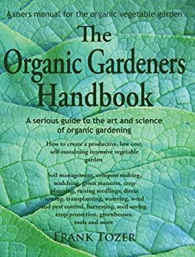 The Organic Gardeners Handbook 9780977348916
