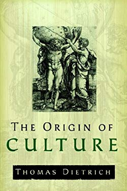 The Origin of Culture and Civilization: The Cosmological Philosophy of the Ancient Worldview Regarding Myth, Astrology, Science, and Religion 9780976498162