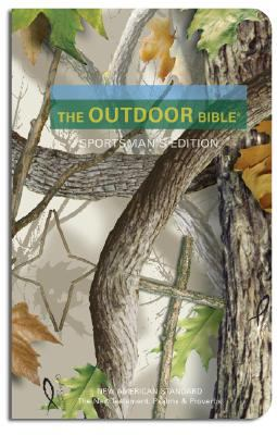 The Outdoor Bible-NAS: The New Testament, the Psalms & the Proverbs 9780979239441