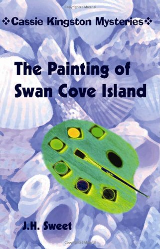 The Painting of Swan Cove Island (Cassie Kingston Mysteries) 9780977488193