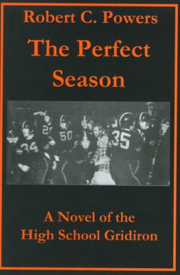 The Perfect Season: A Novel of the High School Gridiron