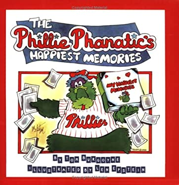 The Phillie Phanatic's Happiest Memories 9780970580436
