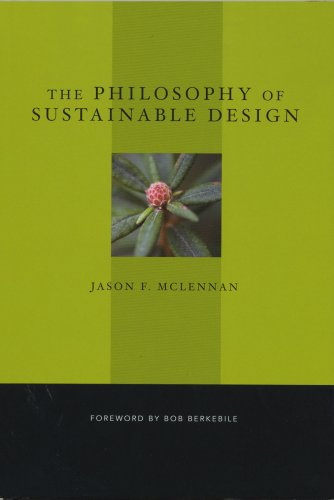 The Philosophy of Sustainable Design: The Future of Architecture 9780974903309