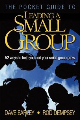 The Pocket Guide to Leading a Small Group: 52 Ways to Help You and Your Small Group Grow 9780978877927