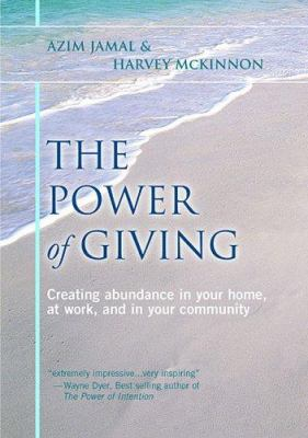 The Power of Giving: Creating Abundance in Your Home, at Work, and in Your Community 9780973712742