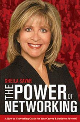 The Power of Networking: A How-To Networking Guide for Your Career & Business Success! 9780979853302