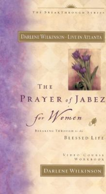 The Prayer of Jabez Women Video Workbook: Breaking Through to the Blessed Life 9780972007412