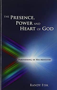 The Presence, Power and Heart of God 9780977722600