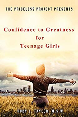 The Priceless Project Presents Confidence to Greatness for Teenage Girls 9780974512211
