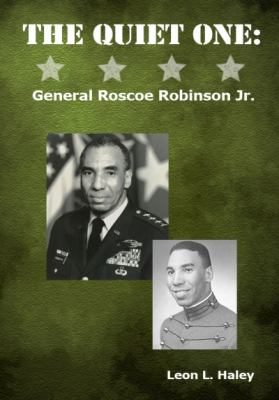 The Quiet One - General Roscoe Robinson, JR. 9780977788477