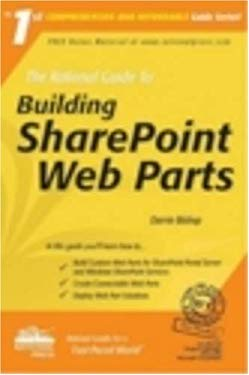 The Rational Guide to Building Sharepoint Web Parts 9780972688864