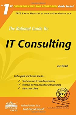 The Rational Guide to IT Consulting 9780972688857