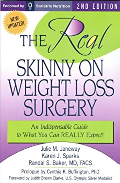 The Real Skinny on Weight Loss Surgery: An Indispensable Guide to What You Can Really Expect! 9780976767220
