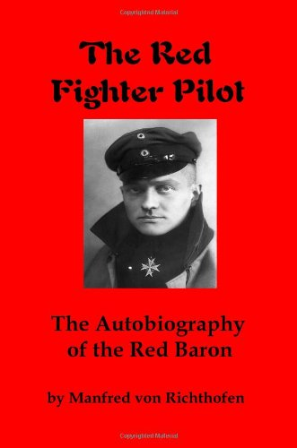 The Red Fighter Pilot: The Autobiography of the Red Baron 9780979181337